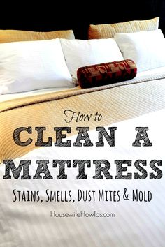 Get rid of mattress stains (even the ones you don't want to talk about), dust mites and even mildew using these non-toxic methods. #cleaning