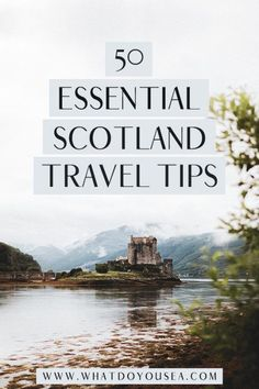 You need some tips for traveling to Scotland? These are 50 of the BEST Scotland travel tips that will lead you to having the most epic adventures in this 'Lord of the Ring's-esque country!