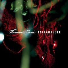 "The Mountain Goats ""Tallahassee""."