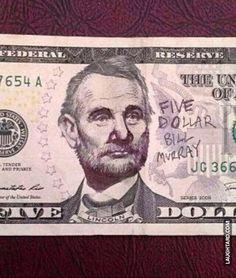 Five dollar Bill Murray #billmurray