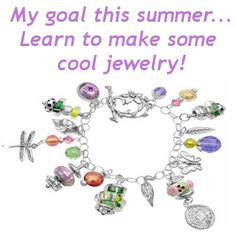 If your goal this summer is to learn to make your own jewelry, then visit Artbeads' Getting Started Page for free beginner instructions and jewelry ideas: http://www.artbeads.com/how-to-get-started.html