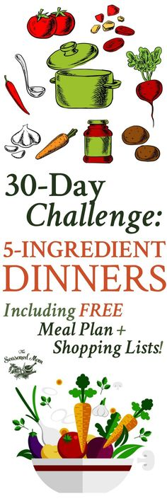 Try this 30-Day Challenge: a Month of 5 Ingredient Dinners! Includes a Free Printable Meal Plan and Shopping Lists! Dinner Ideas   Easy Dinner Recipes   Meal Prep   Meal Planning