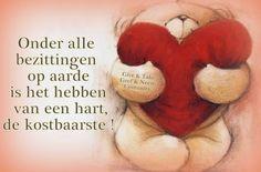 """""""Onder alle bezittingen op aarde is het hebben van een hart de kostbaarste!"""""""