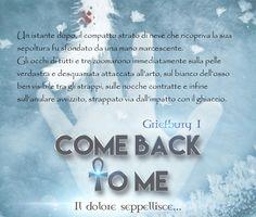 """Citazione dal romanzo fantasy/horror """"Come back to me- IL dolore seppellisce..."""""""