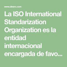 La ISO International Standarization Organization es la entidad internacional encargada de favorecer normas de fabricación, comercio y comunicación en todo el mundo, ¿cómo funcionan? Aquí las más usadas.