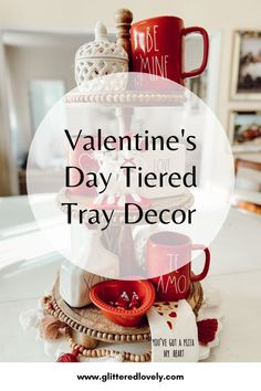 Decorate a Tiered Tray for Valentine's Day! #valentinesdaydecor