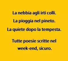 Week - end. Vale anche per questa estate 2014 ! Thumbs Up Funny, Italian Humor, Inspirational Signs, I Smile, True Stories, Laughter, Funny Quotes, Hilarious, Jokes