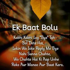 "Image may contain: nature, text that says 'Ek Baat Bolu Kabhi Kabhi Log ""Bye"" Toh Bol Dete Hai, Lekin Wo Iske Reply Me Bye Nahi Sunna Chahte, Wo Chahte Hai Ki Aap Unhe Roko Aur Manao Aur Baat Karo. Secret Love Quotes, First Love Quotes, Love Quotes Poetry, Love Picture Quotes, Love Husband Quotes, Beautiful Love Quotes, True Love Quotes, Romantic Love Quotes, Love Quotes For Him"