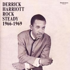 Derrick Harriott & Others: Derrick Harriott Rock Steady 1966 to 1969