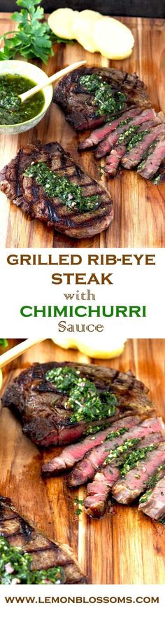 Perfectly  grilled Rib-Eye Steaks with the most delicious, flavorful, simple and  healthyChimichurri Sauce. Grilling a steak only takes a few minutes and  the sauce can be done in less than 10 minutes! A win-win anytime!!