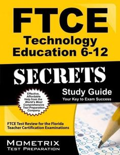 Ftce Technology Education 6-12 Secrets: Ftce Test Review for the Florida Teacher Certification Examinations