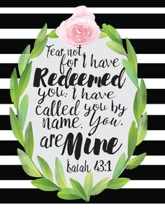 Isaiah Do not fear, for I have redeemed you; I have summoned you by name; you are mine. Bible Verses Quotes, Bible Scriptures, Isaiah Quotes, Jesus Is Life, Bible Verse Wallpaper, Bible Study Tools, Framed Quotes, Walk By Faith, Do Not Fear