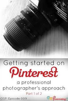 Getting Started on Pinterest a Professional Photographer's Approach #OhSoPinteresting