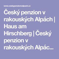 Český penzion v rakouských Alpách   Haus am Hirschberg   Český penzion v rakouských Alpách - Haus am Hirschberg House