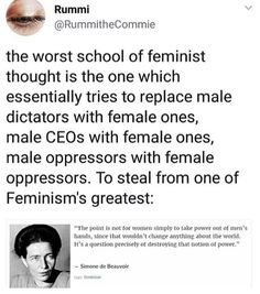 """""""The point is not for women to take power out of men's hands, since that wouldn't change anything. It's a question of DESTROYING that notion of power."""" Reversing the order (female > male) would not achieve anything; just oppressive cycle after cycle. Which is why feminism constantly reiterates that men are not the enemy; patriarchy, outdated societal norms, are what we're questioning"""