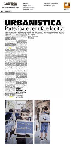 La Nuova Sardegna, pag.34 e 35, 21 febbraio 2016 #thecityweneed #UrbanThinkersCampus #HabitatIII