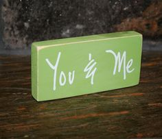 You & Me, wood block decor. This would be a good one for valentines!