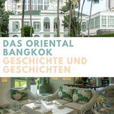 Das Luxushotel Mandarin Oriental in Bangkok ist ein Haus voller Geschichte und Geschichten