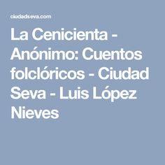 La Cenicienta - Anónimo: Cuentos folclóricos - Ciudad Seva - Luis López Nieves