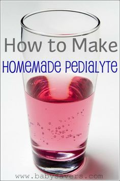 DIY Homemade Pedialyte. This is what I drink when I'm sick but never have any on hand. Maybe I shall make some...