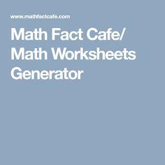 Math Fact Cafe/  Math Worksheets Generator