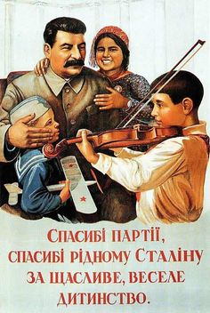 Thank Stalin for our happy childhood! Happy life because of Stalin .