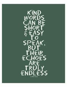 I love this! Just be nice to people, it's relly not that hard...