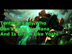 Tentacle Lady Who Don't Need No Mana And Is Green Like Yoshi - League of Legends Gameplay https://youtu.be/LLpIQITCusQ #games #LeagueOfLegends #esports #lol #riot #Worlds #gaming