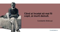 Constantin Brancusi, France, True Words, Spiritual Quotes, Tatoos, Spirituality, Memes, Books, Inspirational