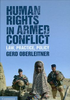 Human rights in armed conflict : law, practice, policy / Gerd Oberleitner, 2015
