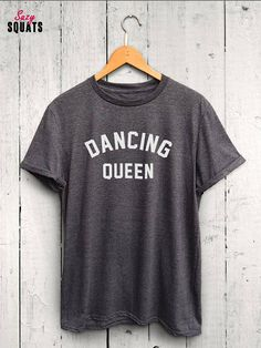 c79c722f5b1 Dancing Queen T Shirt - dancer tshirt, Dance Top, Dance Mom Shirt, Dance  Queen Tee, Dance tshirt, Da · Dance OutfitsDancing OutfitWomens ...