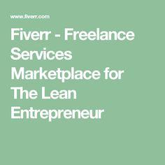 Fiverr - Freelance Services Marketplace for The Lean Entrepreneur