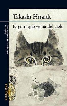 El gato que venía del cielo - Takashi Hiraide