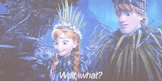 """What, what?"" is like the unofficial catchphrase of Frozen"