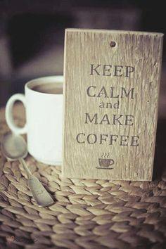 Keep calm and make coffe Coffee Talk, I Love Coffee, Coffee Break, My Coffee, Coffee Drinks, Morning Coffee, Coffee Cups, Coffee Dripper, Drinking Coffee