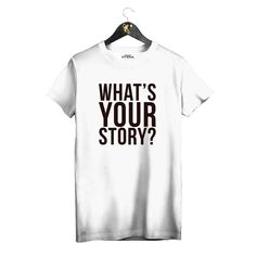 """White T-shirt """"What's your story"""" by Golden Hyena #goldenhyena"""