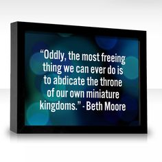 My favorite Beth Moore quote and so true! Words Of Hope, Love Words, Great Quotes, Me Quotes, Inspirational Quotes, Beth Moore Quotes, Laughed Until We Cried, Catchy Phrases, Framed Quotes