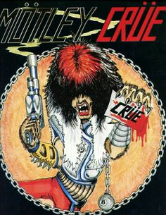 I have this crue final tour tshirt! Wont wear it! Rock Posters, Band Posters, Concert Posters, Film Posters, Music Artwork, Art Music, Motley Crue Poster, Comic Style, Hair Metal Bands