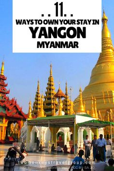 11 Ways to Own Your Stay in Yangon, Myanmar -- Myanmar's commercial and religious center, high-rise residential and commercial buildings stand side by side with the city's gilded Buddhist temples. For most tourists though, Yangon serves only as the launch