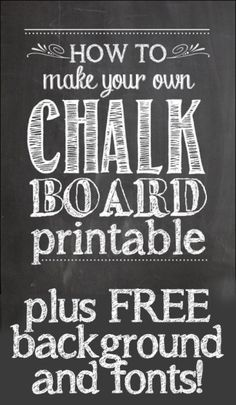 How to make your own chalkboard printables! Great one!