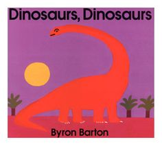 Dinosaurs, Dinosaurs by Byron Barton. I used to read this all the time to my preschoolers.
