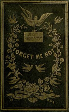 'Forget Me Not' (a gift for all seasons). Published 1845 by Nafis and Cornish.