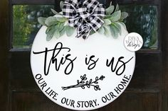This Is Us Our Life Our Story Our Home SVG   Round Farmhouse (1311130)   Cut Files   Design Bundles Wooden Door Signs, Wooden Door Hangers, Round Wooden Tray, Wood Wreath, Circle Art, Craft Night, Farmhouse Style Decorating, Diy Signs, Front Door Decor