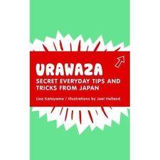 Urawaza - Secret Everyday Tips and Tricks Rom Japan - Lisa Katayama