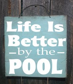 Life is Better by the Pool sign pool decor by FarmhouseChicSigns, $19.95