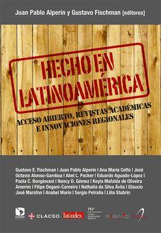 ebook   Hecho en Latinoamérica: acceso abierto, revistas académicas e innovaciones regionales
