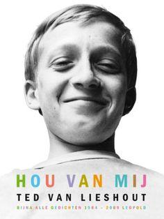 Ted van Lieshout, Hou van mij, 2009. Uitgeverij Leopold, Amsterdam.