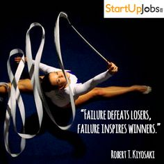 "#Startup #Quotes "" Failure defeats losers. Failure inspires winners."" - Robert T. Kiyosaki 