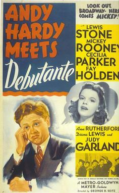 """""""Andy Hardy Meets Debutante""""- the 9th Andy Hardy movie"""