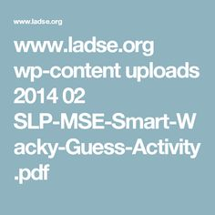 www.ladse.org wp-content uploads 2014 02 SLP-MSE-Smart-Wacky-Guess-Activity.pdf